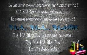 Ben oui ! C'est lui, Louis-Ferdinand, l'inventeur de l'onomatopée « blabla » (Le Grand Robert) ! Ce que j'ignorais totalement quand, au moment de sa création (fin mai 2009), j'ai appelé mon blog, « Le Blablablog ».